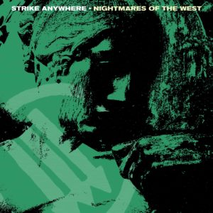 Strike Anywhere - Nightmares Of The West (2020)